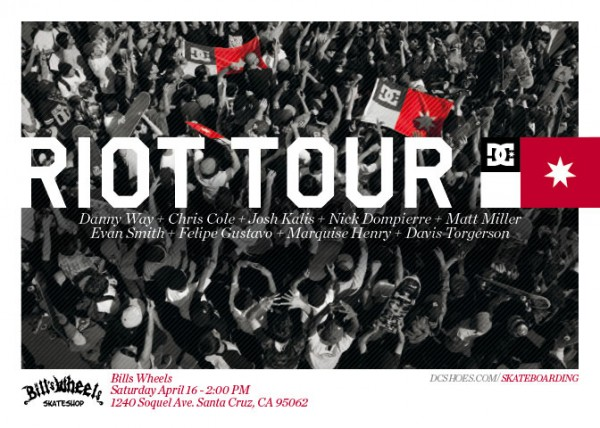 DC Riot Tour Demo Santa Cruz Bill's Wheels Sat. April 16 2:00pm